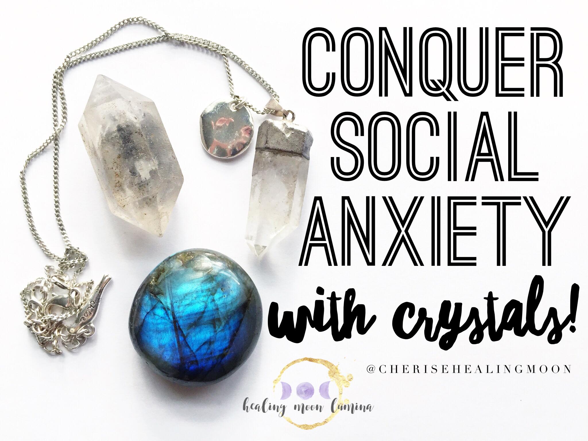 conquer social anxiety with crystals healing moon lumina